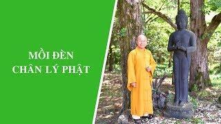 Mồi đèn chân lý Phật | Thích Nhật Từ
