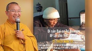 Di sản Đại sư Trí Quang để lại cho Việt Nam - TT. THÍCH NHẬT TỪ
