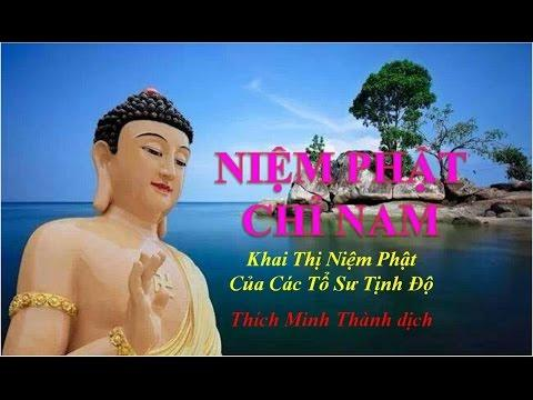 Niệm Phật Chỉ Nam (Khai Thị Niệm Phật Của Các Tổ Sư Tịnh Độ) (Trọn Bài 1 Phần, Rất Hay)