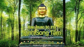 KINH TRUNG BỘ 19: KINH SONG TẦM