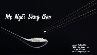 Mẹ ngồi sàng gạo - Hương Lan
