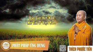 Bao Giờ Hết Nạn Mê Tín Ở Việt Nam (KT90)