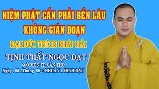Niệm Phật Cần Phải Bền Lâu Không Gián Đoạn