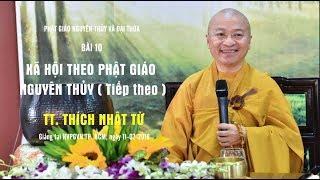 Bài 10: Xã hội theo Phật giáo nguyên thủy( tiếp theo)