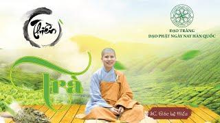 Thiền trà. SC. Giác Lệ Hiếu