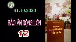 Báo Ân Rộng Lớn 12 - Thầy Thích Pháp Hòa (Tv Trúc Lâm, Ngày 31.10.2020)
