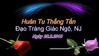 Huân Tu Thắng Tấn - Thầy Thích Pháp Hòa ( Ngày 26.9.2018 )
