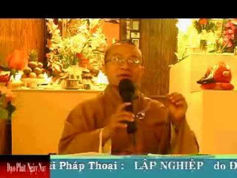 Lập Nghiệp - Phần 2/2 (22/07/2007) video do Thích Nhật Từ giảng