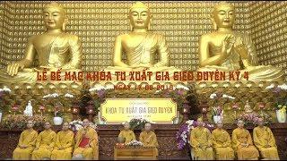 Lễ bế mạc khóa tu Xuất Gia Gieo Duyên kỳ 4 tại chùa Giác Ngộ 17-08-2018