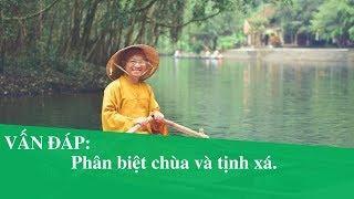 Vấn đáp: Phân biệt chùa và tịnh xá | Thích Nhật Từ