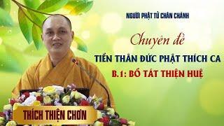 Tiền thân Đức Phật Thích Ca - Bồ Tát Thiện Huệ