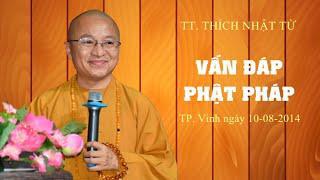 VẤN ĐÁP PHẬT PHÁP TẠI TP. VINH 10-08-2014 - TT. THÍCH NHẬT TỪ