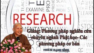 Phương pháp nghiên cứu chuyên ngành Phật học - Các phương pháp nghiên cứu cơ bản (tt)