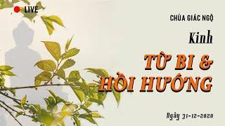 KINH TỪ BI VÀ HỒI HƯỚNG tại Chùa Giác Ngộ, ngày 31-12-2020