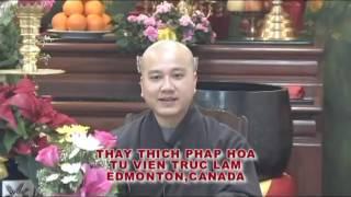 Mười Hai Duyên Khởi 1 - Thầy. Thích Pháp Hòa (Jan.8, 2011)
