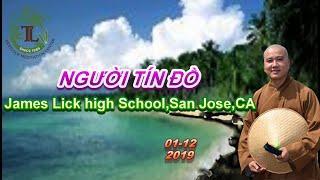 Người Tín Đồ - Thầy Thích Pháp Hòa ( Jame Lick High School, San Jose, CA Ngày 1.12.2019 )