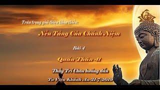 Khóa tu thiền    Bài 4: Quán Thân (tiếp theo) - Thầy Trí Chơn