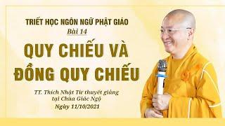 QUY CHIẾU VÀ ĐỒNG QUY CHIẾU | Triết học ngôn ngữ Phật giáo | Bài 14