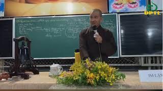 Duy thức học  25/04/2020 ~ nhằm ngày mùng 03/04/Canh Tý.  19h 30 ~ Sư Phụ dạy tại tu viện Linh Thứu