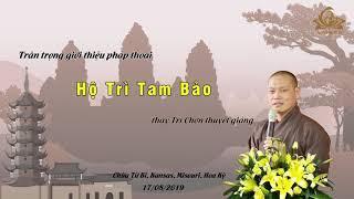 Hộ Trì Tam Bảo - thầy Trí Chơn