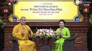 TRỰC TIẾP: Talk Show: Vì Sao Tôi Theo Đạo Phật - CEO VŨ THỊ MAI