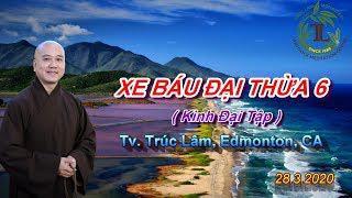 Xe Báu Đại Thừa 6 - Thầy Thích Pháp Hòa ( Tv. Trúc Lâm. Ngày 28.3.2020 )