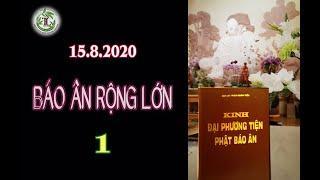 Báo Ân Rộng Lớn 1 - Thầy Thích Pháp Hòa (Tv Trúc Lâm,Ngày 15.8.2020)