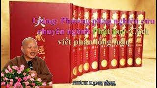 Phương pháp nghiên cứu chuyên ngành Phật học- cách viết phần tổng luận