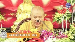 """TT. Thích Phước Đạt thuyết giảng đề tài: """"AN CƯ KIẾT HẠ THỜI LÝ - TRẦN"""""""