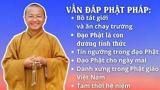 Vấn đáp Phật pháp: Bồ tát giới và ăn chay trường, Đạo Phật là con đường tỉnh thức ...
