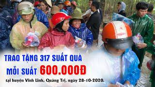 CỨU TRỢ LŨ LỤT MIỀN TRUNG 28-10-2020 -  Trao tặng 317 suất quà cho bà con ở Vĩnh Linh, Quảng Trị