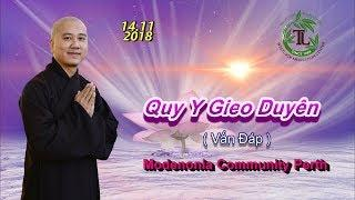 Quy Y Gieo Duyên - Thầy Thích Pháp Hòa ( Perth , Ngày 14.11.2018 )