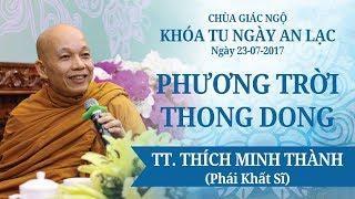 Phương Trời Thong Dong Kỳ 14 - TT. Thích Minh Thành (Phái Khất sĩ)