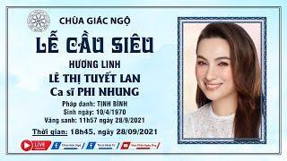 Lễ tưởng niệm, cầu siêu ca sĩ Phi Nhung tại Chùa Giác Ngộ ngày 28-09-2021