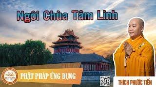 Ngôi Chùa Tâm Linh (Kỳ 1)