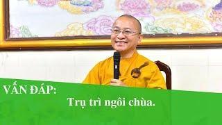 Vấn đáp: Trụ trì ngôi chùa | Thích Nhật Từ