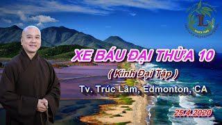 Xe Báu Đại Thừa 10 - Thầy Thích Pháp Hòa (Tv.Trúc Lâm.25.4.2020)