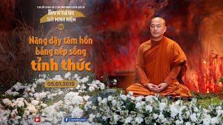 Thầy Minh Niệm | Nâng dậy tâm hồn bằng nếp sống tỉnh thức | 05.01.2019