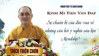 Kinh Mi Tiên: Sự chuẩn bị của đức vua vềnhững câu hỏi ý nghĩa sâu kín - Thích Thiện Chơn