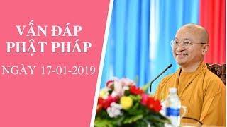 Vấn đáp Phật pháp ngày 17-01-2019 (LIVE) | Thích Nhật Từ