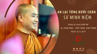Thầy Minh Niệm | An lạc từng bước chân | 16.11.2019 - Chùa Quan Âm, Phan Rang