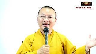 Vấn đáp Phật pháp: Ma quỷ, kinh điển Phật giáo Trung Quốc,Tu Đà Hoàn,thiền Phật giáo