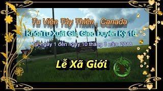 Lễ Xã Giới Khóa Tu XGGD Kỳ 16 Tại Tu Viện Tây Thiên, Canada Năm 2018