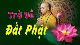 TRỞ VỀ ĐẤT PHẬT - TT. Thích Quang Thạnh (09.12.2018 Chùa Ấn Quang)