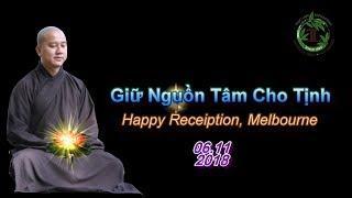 Giữ Nguồn Tâm Cho Tịnh - Thầy Thích Pháp Hòa ( Happy Receiption , ngày 6..11.2018 )