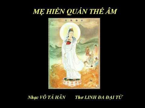 MẸ HIỀN QUAN THẾ ÂM - Nhạc Võ Tá Hân - Thơ Linh Đa Đại Từ - Ca sĩ Thùy Dương