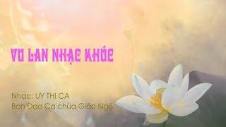 Vu Lan nhạc khúc - Nhạc: Uy Thi Ca - Ban đạo ca chùa Giác Ngộ 08-08-2019