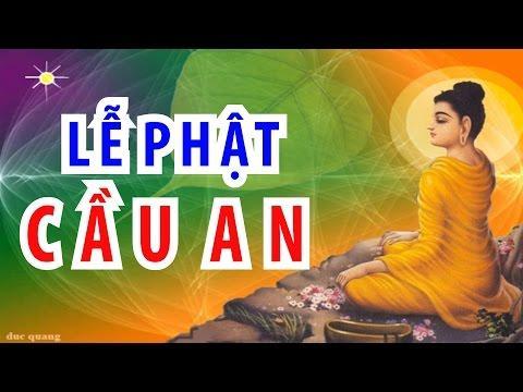 Bước đầu học Phật kỳ 07: Lễ Phật và cầu an