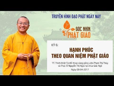 Góc Nhìn Phật Giáo - Kỳ 6: Hạnh phúc theo quan niệm Phật giáo