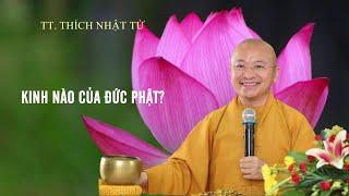 Vấn đáp: Kinh nào của đức Phật ? | TT. Thích Nhật Từ